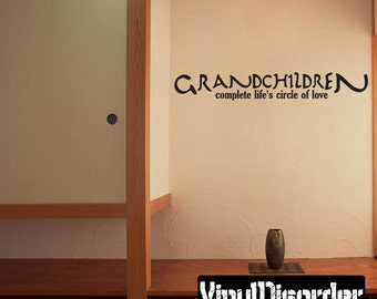 Grandchildren complete life's circle of love - Vinyl Wall Decal - Wall Quotes - Vinyl Sticker - Gr007GrandchildreniET