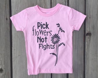 Pick Flowers Not Fights, Toddler Fashion, Back to school