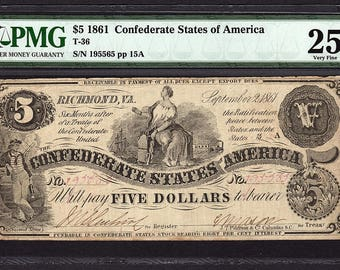 1861 Five 5 Dollar T-36 Confederate Currency PMG 25 Civil War Note Item #1511571-015