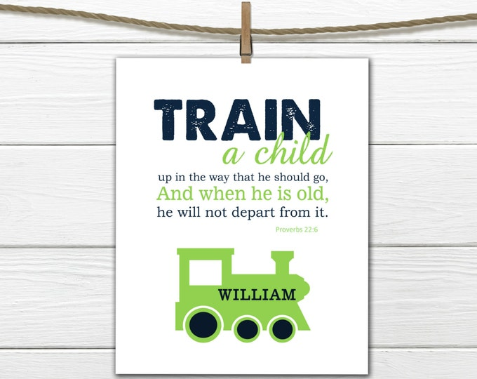 Train Decor - Proverbs 22:6 Nursery Decor Train Personalized Scripture Digital Download PDF Any Size