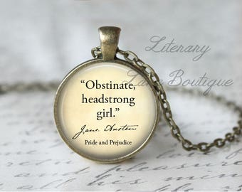 Jane Austen, 'Obstinate, Headstrong Girl', Pride And Prejudice Quote Necklace or Keyring, Keychain.