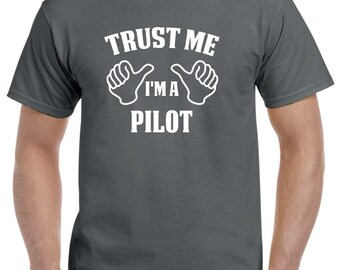 Pilot Gift-Trust Me I'm A Pilot Shirt Aviation Aviator Flying