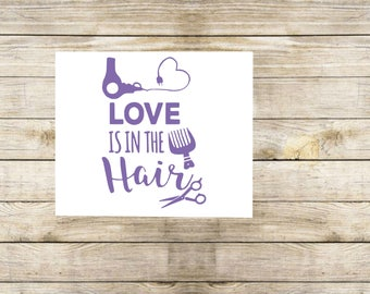 Love is in the hair decal | cosmetology decal | cosmetologist | love hair decal | tumbler decal | car decal | hairdresser decal | stylist