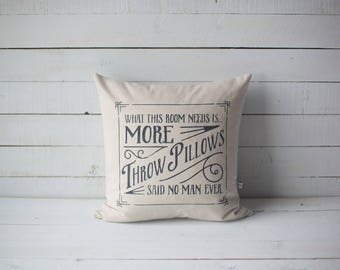 What This Room Needs Is More Throw Pillows 18x18 screen printed throw pillow cover home decor