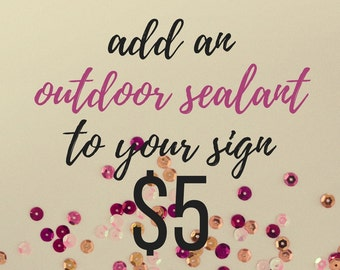 Add An Outdoor Sealant To Your Handcrafted Sign