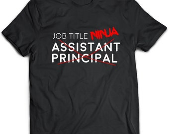 Assistant Principal T-Shirt. Assistant Principal tee present. Assistant Principal tshirt gift idea. - Proudly Made in the USA!