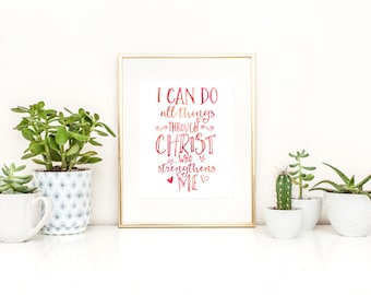 I Can Do All Things Through Christ Who Strengthens Me Printable / Philippians 4:13 Printable / Bible Printable / Scripture Instant Download