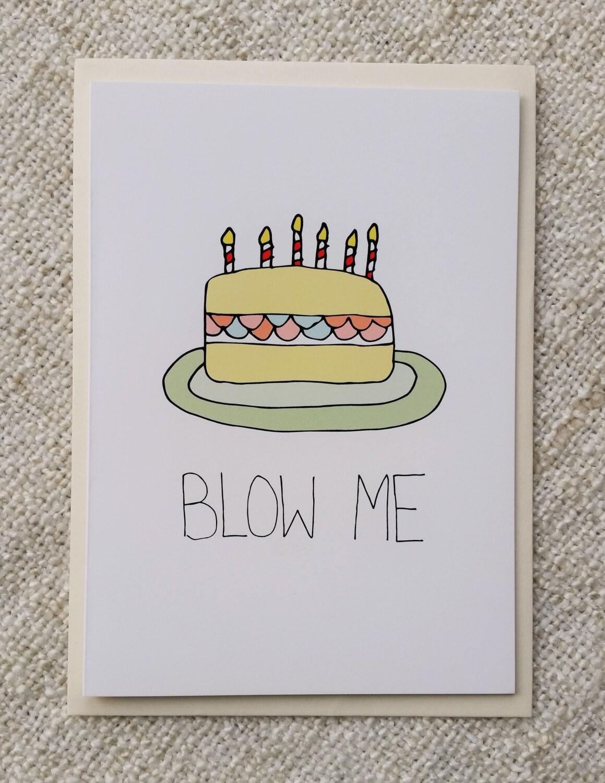 Funny rude hand drawn birthday card blow me cake bookmarktalkfo Gallery