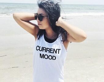 Current Mood Tank, Cute Tank Top, Tumblr Tank Top, Mood Tank, Fashion top, Graphic Sleeveless Top, Fashion Graphic Top, Fashion Tank, Mood