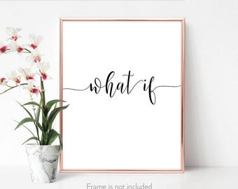 Spiritual gift ideas / Motivational wall decor / Prints and posters / Inspiring sayings / 'What If' /