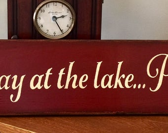 A Day At The Lake.... Priceless Wooden Primitive Sign