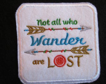 Embroidered Iron On Patch, Wander Patch, Word Patch, Not All Who Wander Are Lost Patch, Iron On Applique