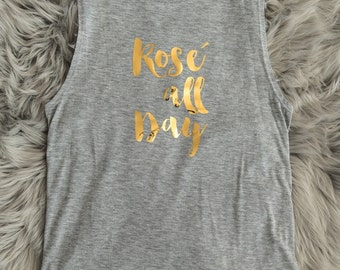 Rose all Day Shirts, Rose all Day Flowy Muscle Tank // Bridal Shower Shirts, Bachelorette Party Shirts, Bridesmaids Shirts / 8803