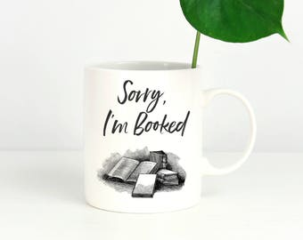 "Literary Gifts, Bookish ""Sorry I'm Booked"" Coffee Mug - Book Lover Gift - Bookworm Gifts - Teacher Gifts - Introvert  - birthday Gift"