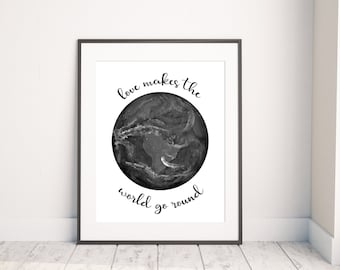 Love Makes the World Go Round Print | Galaxy Wall Print | Black and White Print | Print & Download