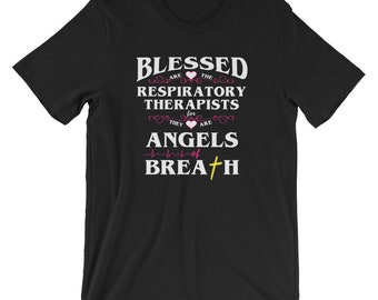 Christian Blessed Respiratory Therapist Angels of Breath Unisex T-Shirt for RRT Religious Respiratory Therapy Gift