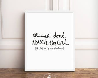 Please Don't Touch the Art - Typography INSTANT DOWNLOAD by Faboomie