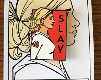 Slay - She Series Pin