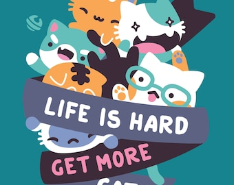 8x10 Life Is Hard Get More Cats