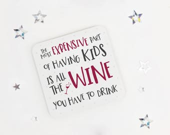 Funny parenting gift - wine lovers drinks coaster - drink mat - birthday coaster - token gift - fun present - mothers day gift