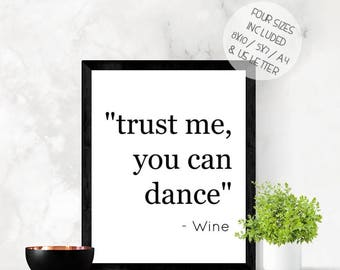 Trust me you can dance - wine, funny wine quote print, humour alcohol wall art, printable quote, digital download