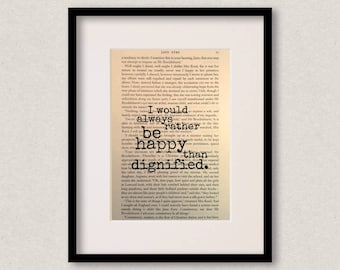 """Jane Eyre quote print - Best friend - Birthday gift - Mothers Day gift - """"I would always rather be happy than dignified."""""""