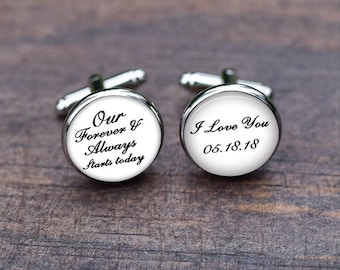 Groom cuff links, Custom Name and Date, Our forever and always start today, i love you Cufflinks,  Unique Gifts for groom, Tie clips