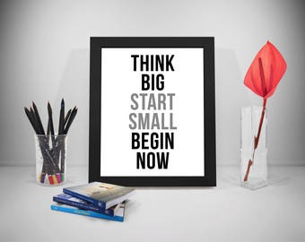 Think Big Start Small Begin Now, Office Wall Art, Office Wall Decor, Think Sign, Think Poster,