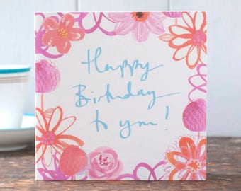 Happy Birthday card, for her, for a woman, beautiful floral birthday card, pink and orange, lettering,happy birthday to you by inkpaintpaper