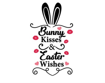 Bunny Kisses and Easter Wishes Svg, Easter SVG, Easter Bunny Svg, Peeps Svg, Girls Easter Svg, Silhouette, Cricut Files, svg, dxf, eps, png,