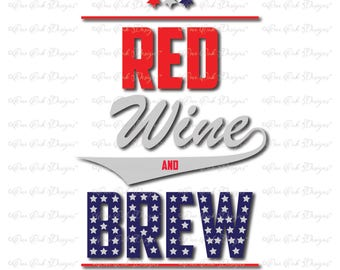Red Wine and Brew Patriotic SVG File svg / dxf / pdf / png / jpg for Cameo,  Cricut and other electronic cutting machies