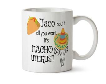 Statement Coffee Mug, Pro Choice Mug, Funny Feminist Mug, Feminist Coffee Mug, Taco Pun Mug, Feminism Mug Girl Power Planned Parenthood Mug