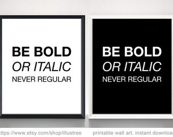 Be bold, digital art print set, printable wall art, quote print, 8x10, 11x14, 16x20, black and white, motivational print, instant download