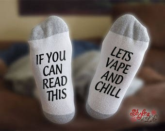 Vape And Chill Socks, If You Can Read This, Gift For Her, Gift For Him