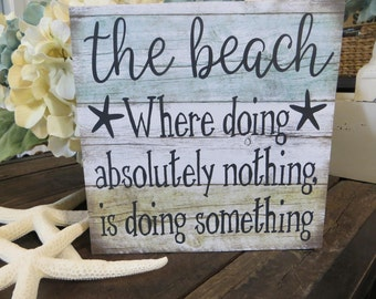 "Wood sign, ""the beach...Where doing absolutely Nothing, is Doing Something"", Beach decor"