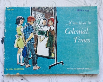 Vintage Children's Book If You Lived in Colonial Times Children History Homeschool Scholastic Book