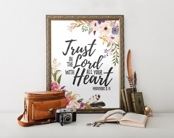 Proverbs 3:5 Trust in the Lord with all your heart, Instant Download, Watercolor Flower, Guest Room Decor, Bible Verse Print, Nursery, C023
