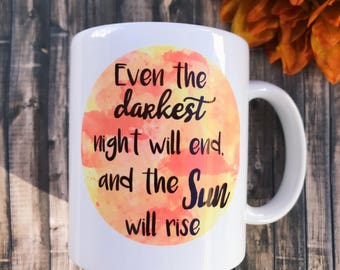 Even the Darkest Night Will End and the Sun Will Rise - Les Miserables Quote Coffee Mug
