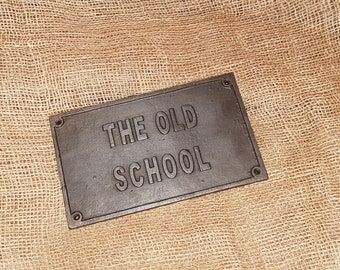 The Old School cast iron plaque