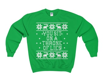 You Sit On A Throne Of Lies! Unisex Ugly Chistmas Sweatshirt - Elf Movie Quote DpsU0FH