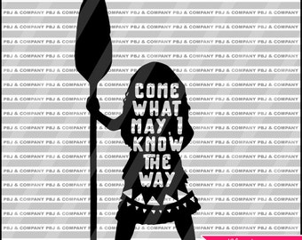 Come What May , Quote DIY Cutting File - SVG, PNG, dxf, pdf Files - Silhouette Cameo/Cricut, Moana