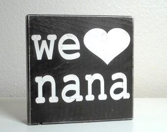Custom We Heart Nana, Mom, Grandma You Choose the Name