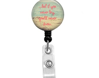 If You Never Try, You'll Never Know Retractable Badge Reel