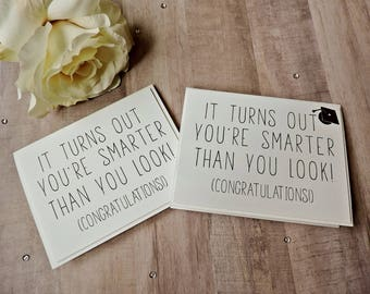 Turns Out You're Smarter Than You Look Congratulations Card- Graduation Card- New Job Card- College Card- Funny Card- Congrats Grad