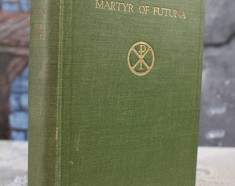 Myartyr of Futuna by Florence Gilmore Blessed Peter Chanel Society of Mary Catholic Saints Book 1917