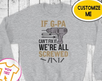 If G-Pa Can't Fix it Sweater G-Pa Sweater Gift for G-Pa Funny Shirt G-Pa We're all Screwed G-Pa Christmas Gift G-Pa Shirt G-Pa