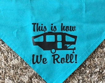 This is how We Roll! Dog Bandana