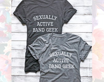 Mean Girls, Unisex, Tri-blend, T-shirt, Sexually Active Band Geek, Short sleeve t-shirt, Grey, Super soft, Movie quote, Graphic tee