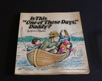 """For Better Or Worse, Is This """"One Of Those Days,"""" Daddy?, Lynn Johnston"""