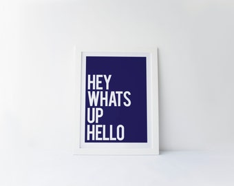 Hey What's Up Hello [printable digital poster print]